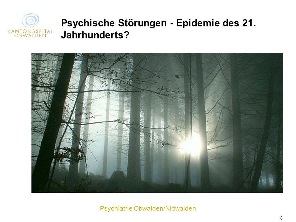 Psychiatrie Obwalden/Nidwalden 6 Psychische Störungen - Epidemie des 21. Jahrhunderts?
