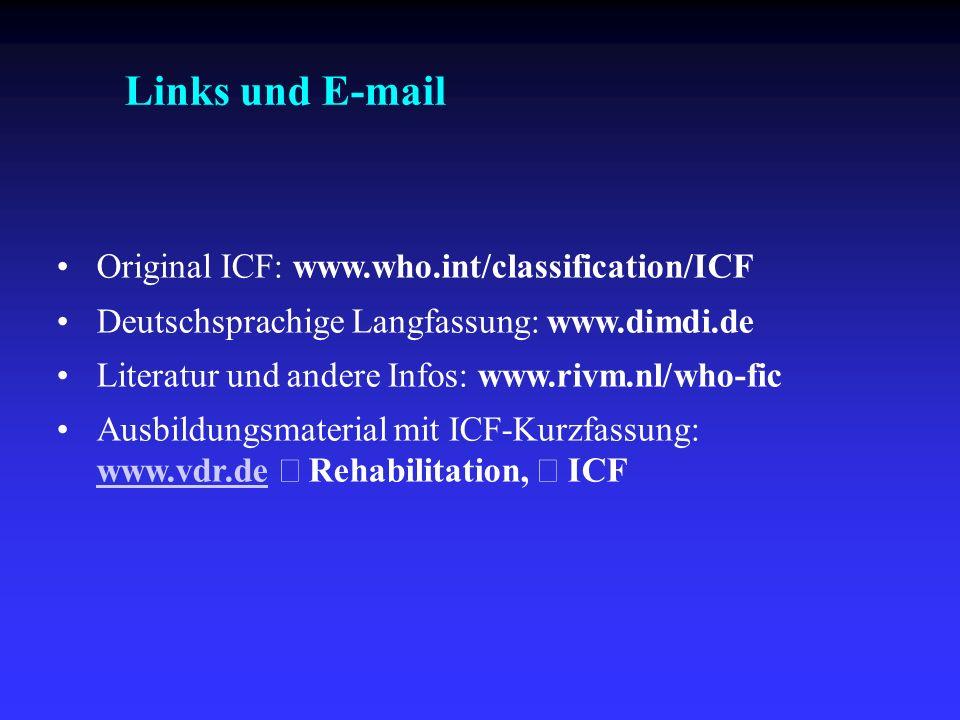 Original ICF: www.who.int/classification/ICF Deutschsprachige Langfassung: www.dimdi.de Literatur und andere Infos: www.rivm.nl/who-fic Ausbildungsmat