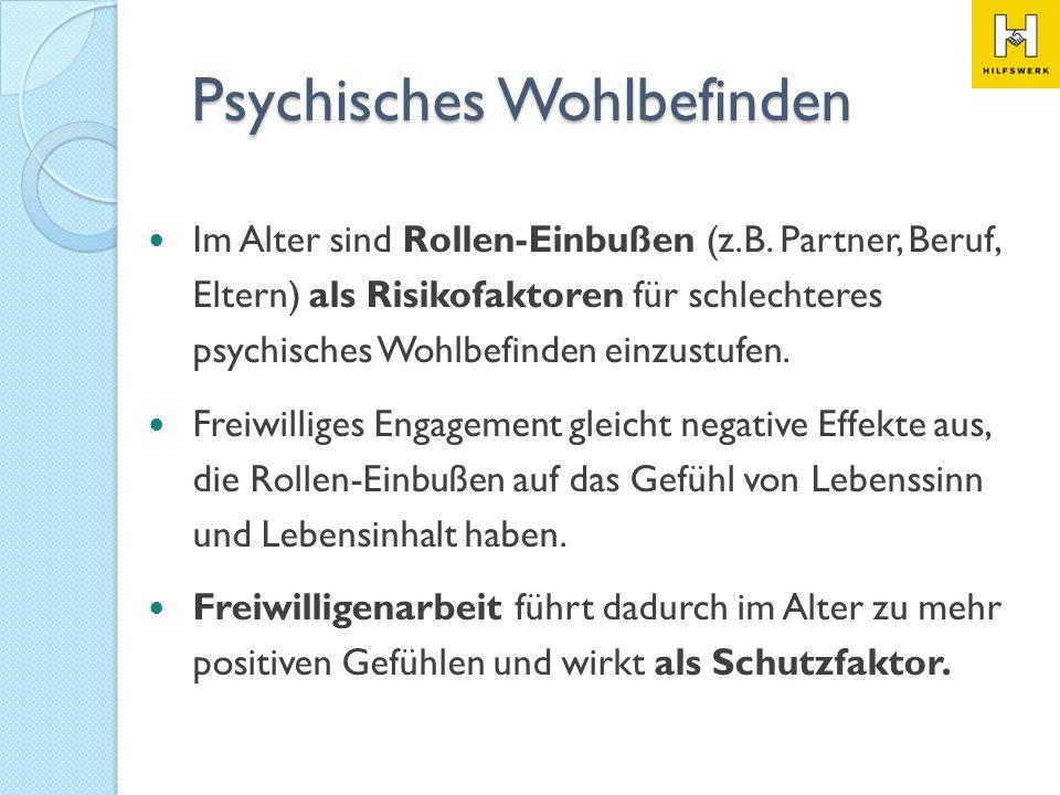 Im Alter sind Rollen-Einbußen (z.B. Partner, Beruf, Eltern) als Risikofaktoren für schlechteres psychisches Wohlbefinden einzustufen. Freiwilliges Eng