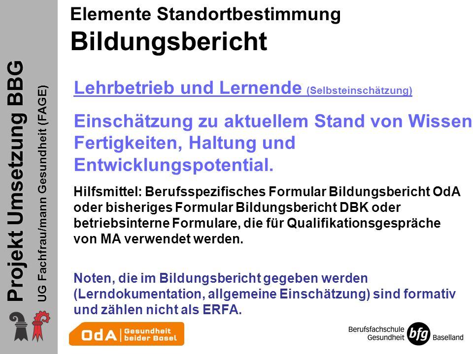 Projekt Umsetzung BBG UG Fachfrau/mann Gesundheit (FAGE) Lehrbetrieb und Lernende (Selbsteinschätzung) Einschätzung zu aktuellem Stand von Wissen, Fer