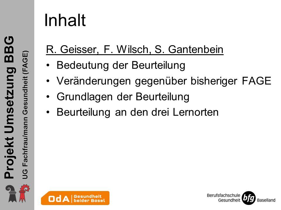 Projekt Umsetzung BBG UG Fachfrau/mann Gesundheit (FAGE) Inhalt R. Geisser, F. Wilsch, S. Gantenbein Bedeutung der Beurteilung Veränderungen gegenüber