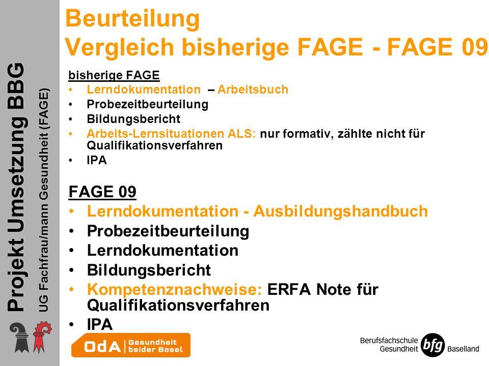 Projekt Umsetzung BBG UG Fachfrau/mann Gesundheit (FAGE) Beurteilung Vergleich bisherige FAGE - FAGE 09 bisherige FAGE Lerndokumentation – Arbeitsbuch