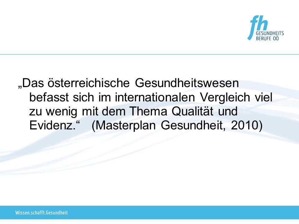 Das österreichische Gesundheitswesen befasst sich im internationalen Vergleich viel zu wenig mit dem Thema Qualität und Evidenz. (Masterplan Gesundhei