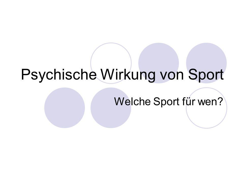 Psychische Wirkung von Sport Welche Sport für wen?