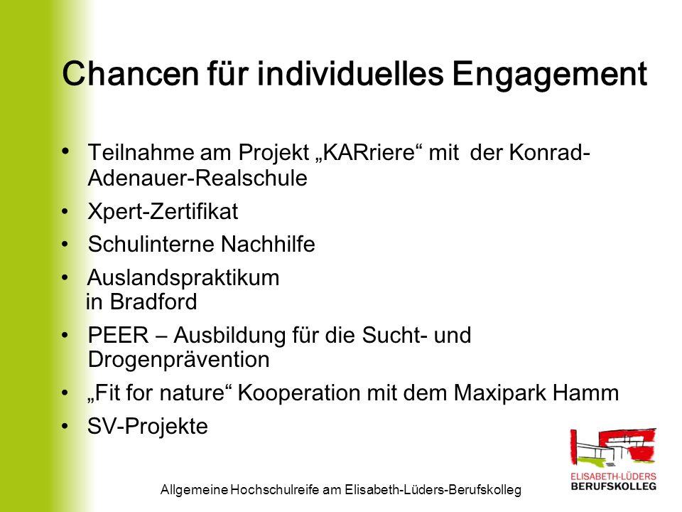 Chancen für individuelles Engagement Allgemeine Hochschulreife am Elisabeth-Lüders-Berufskolleg Teilnahme am Projekt KARriere mit der Konrad- Adenauer