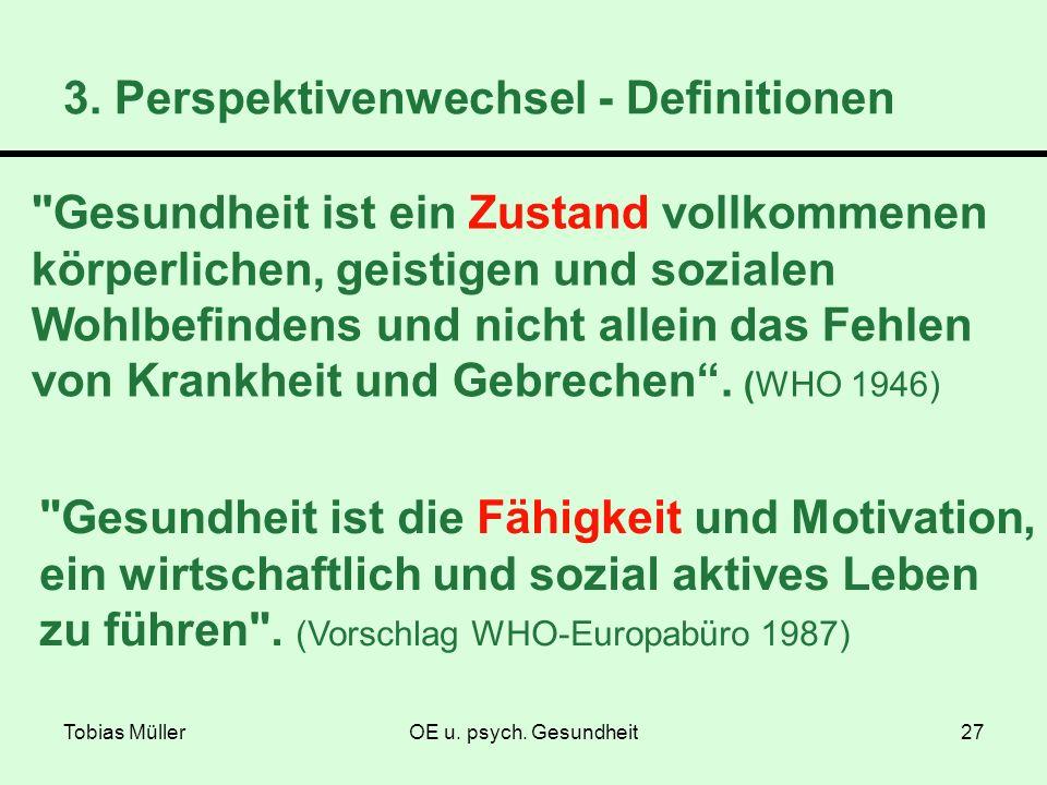 Tobias MüllerOE u. psych. Gesundheit27 3. Perspektivenwechsel - Definitionen