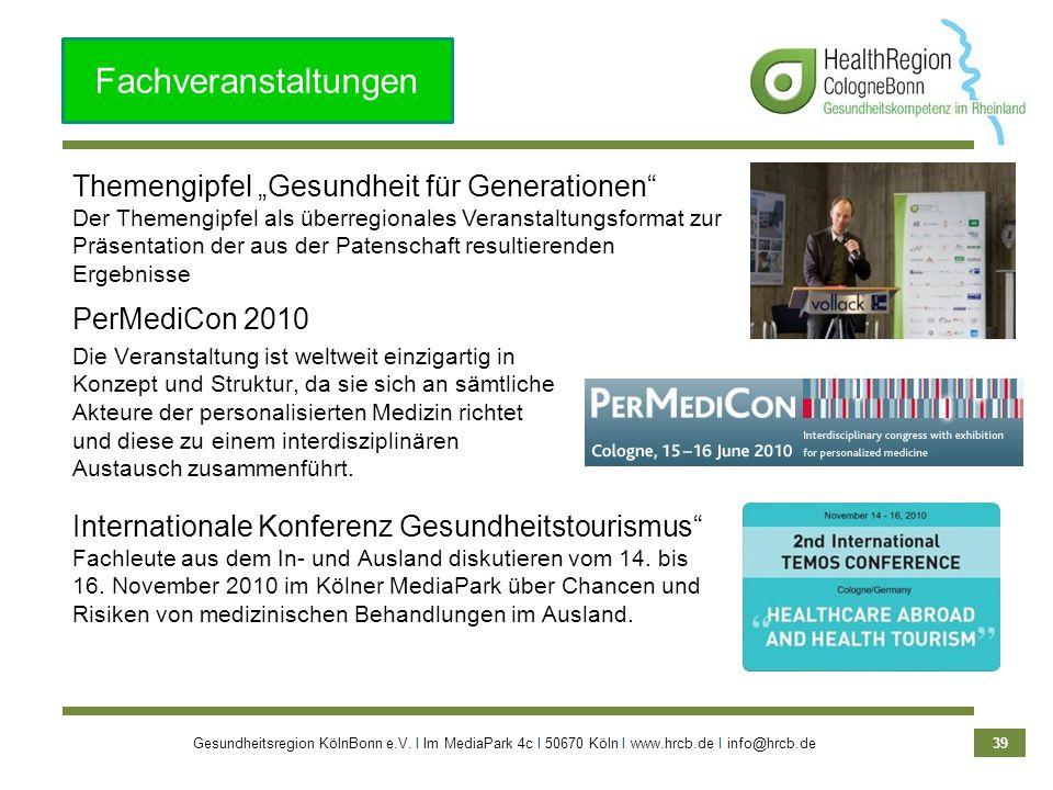 Gesundheitsregion KölnBonn e.V. Ι Im MediaPark 4c Ι 50670 Köln Ι www.hrcb.de Ι info@hrcb.de 39 Internationale Konferenz Gesundheitstourismus Fachleute