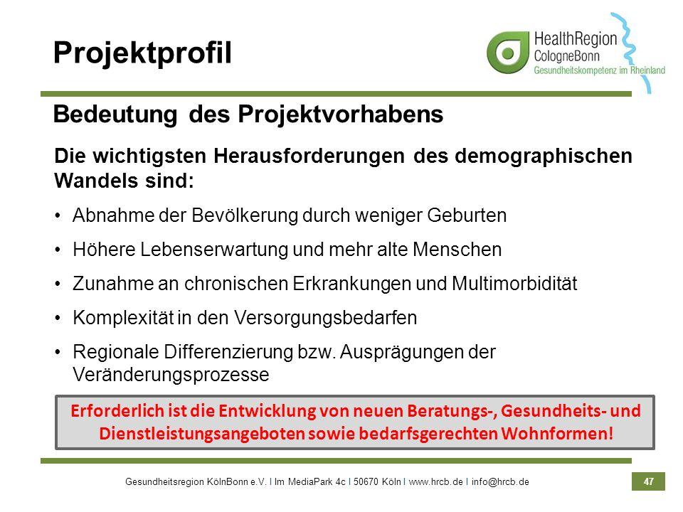 Gesundheitsregion KölnBonn e.V. Ι Im MediaPark 4c Ι 50670 Köln Ι www.hrcb.de Ι info@hrcb.de 47 Projektprofil Die wichtigsten Herausforderungen des dem