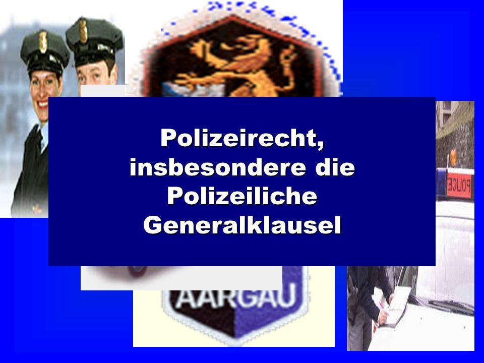 Polizeirecht, insbesondere die PolizeilicheGeneralklausel
