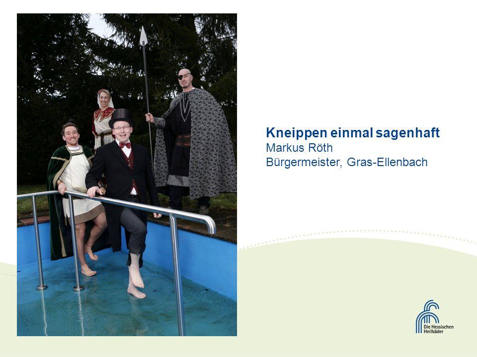 Kneippen einmal sagenhaft Markus Röth Bürgermeister, Gras-Ellenbach