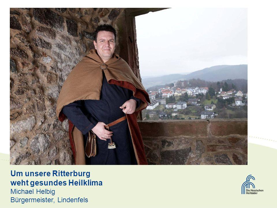 Um unsere Ritterburg weht gesundes Heilklima Michael Helbig Bürgermeister, Lindenfels