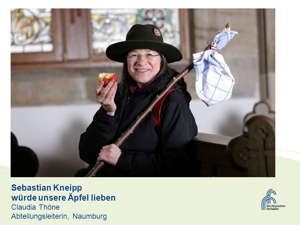 Sebastian Kneipp würde unsere Äpfel lieben Claudia Thöne Abteilungsleiterin, Naumburg