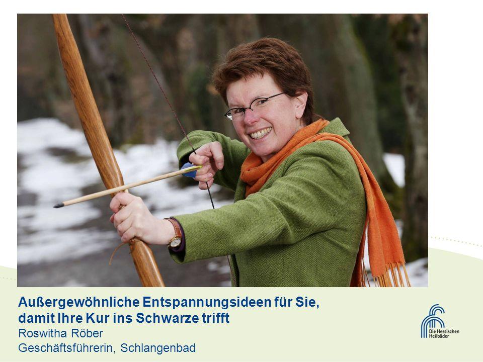 Außergewöhnliche Entspannungsideen für Sie, damit Ihre Kur ins Schwarze trifft Roswitha Röber Geschäftsführerin, Schlangenbad
