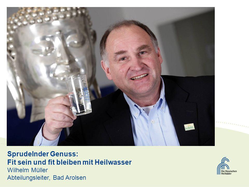 Sprudelnder Genuss: Fit sein und fit bleiben mit Heilwasser Wilhelm Müller Abteilungsleiter, Bad Arolsen