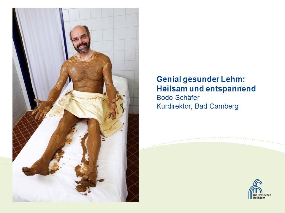 Genial gesunder Lehm: Heilsam und entspannend Bodo Schäfer Kurdirektor, Bad Camberg