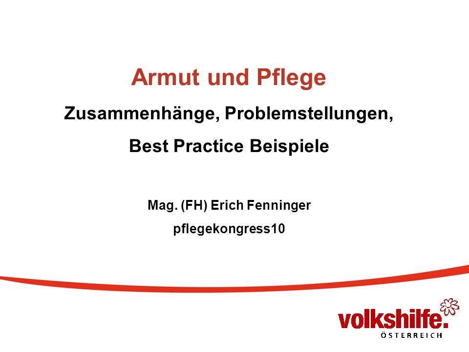 Armut und Pflege Zusammenhänge, Problemstellungen, Best Practice Beispiele Mag.