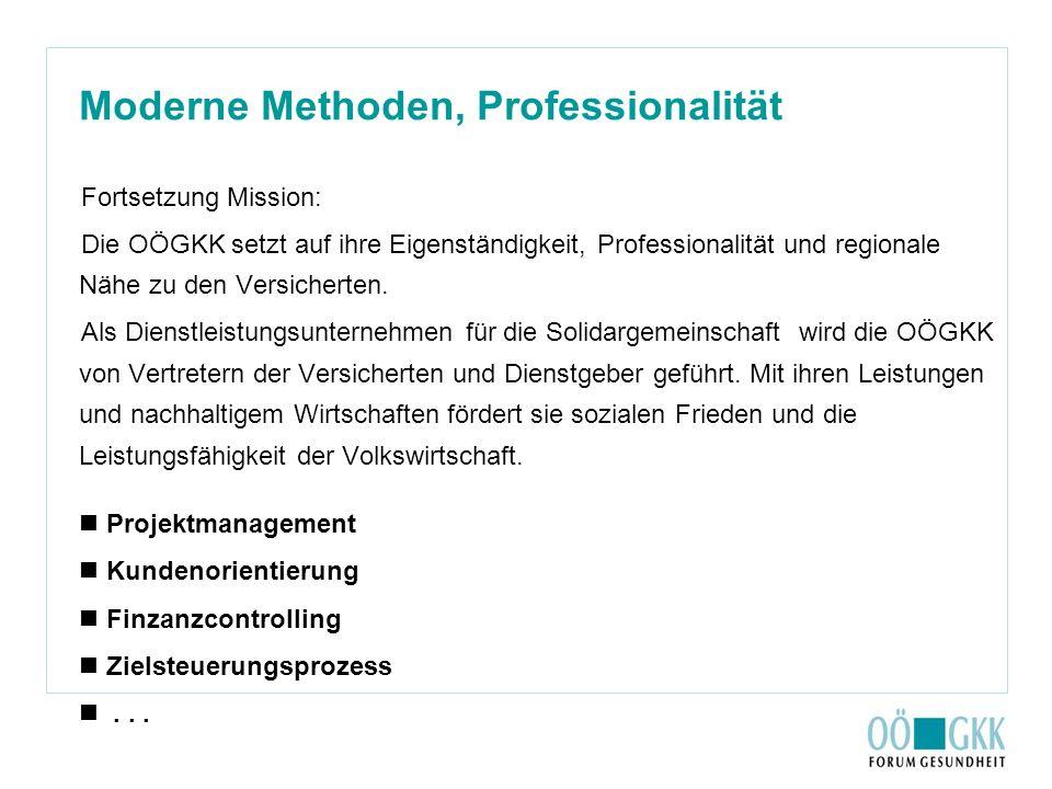 Moderne Methoden, Professionalität Fortsetzung Mission: Die OÖGKK setzt auf ihre Eigenständigkeit, Professionalität und regionale Nähe zu den Versiche