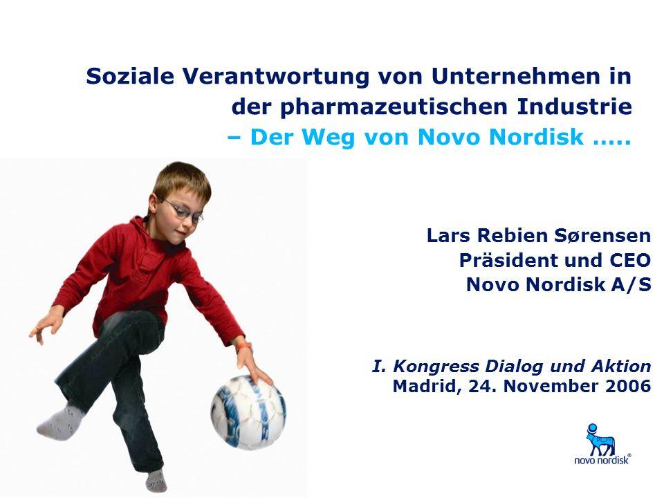 Soziale Verantwortung von Unternehmen in der pharmazeutischen Industrie – Der Weg von Novo Nordisk ….. I. Kongress Dialog und Aktion Madrid, 24. Novem