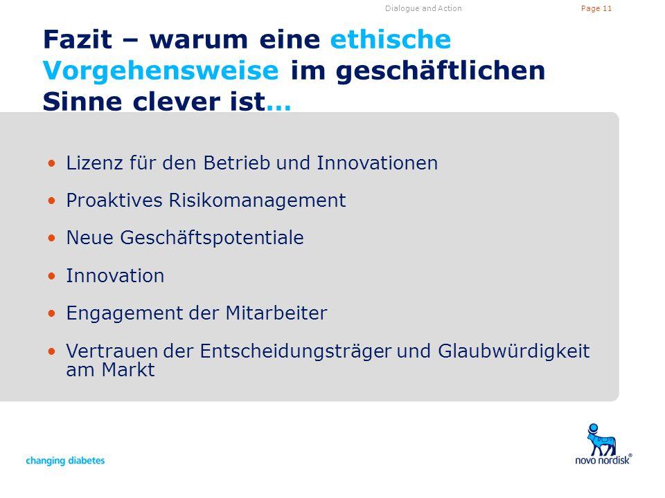 Page 11Dialogue and Action Fazit – warum eine ethische Vorgehensweise im geschäftlichen Sinne clever ist… Lizenz für den Betrieb und Innovationen Proa