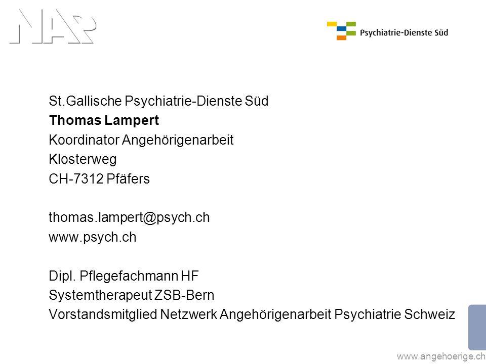 www.angehoerige.ch St.Gallische Psychiatrie-Dienste Süd Thomas Lampert Koordinator Angehörigenarbeit Klosterweg CH-7312 Pfäfers thomas.lampert@psych.c