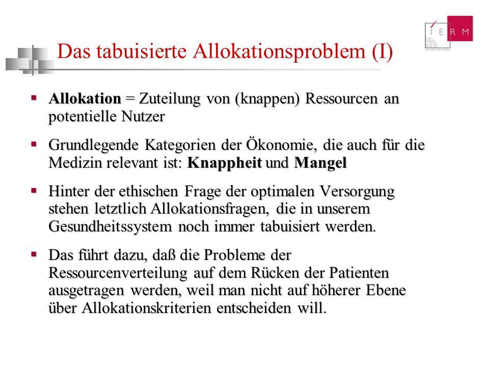 Das tabuisierte Allokationsproblem (I) Allokation = Zuteilung von (knappen) Ressourcen an potentielle Nutzer Allokation = Zuteilung von (knappen) Ress