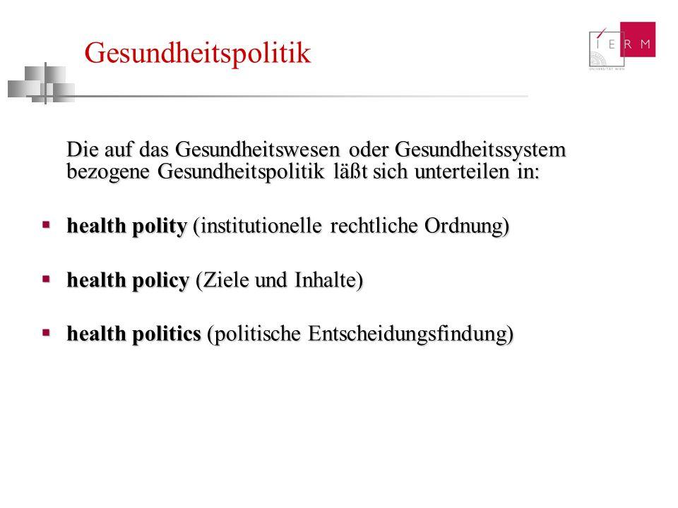 Gesundheitspolitik Die auf das Gesundheitswesen oder Gesundheitssystem bezogene Gesundheitspolitik läßt sich unterteilen in: health polity (institutio