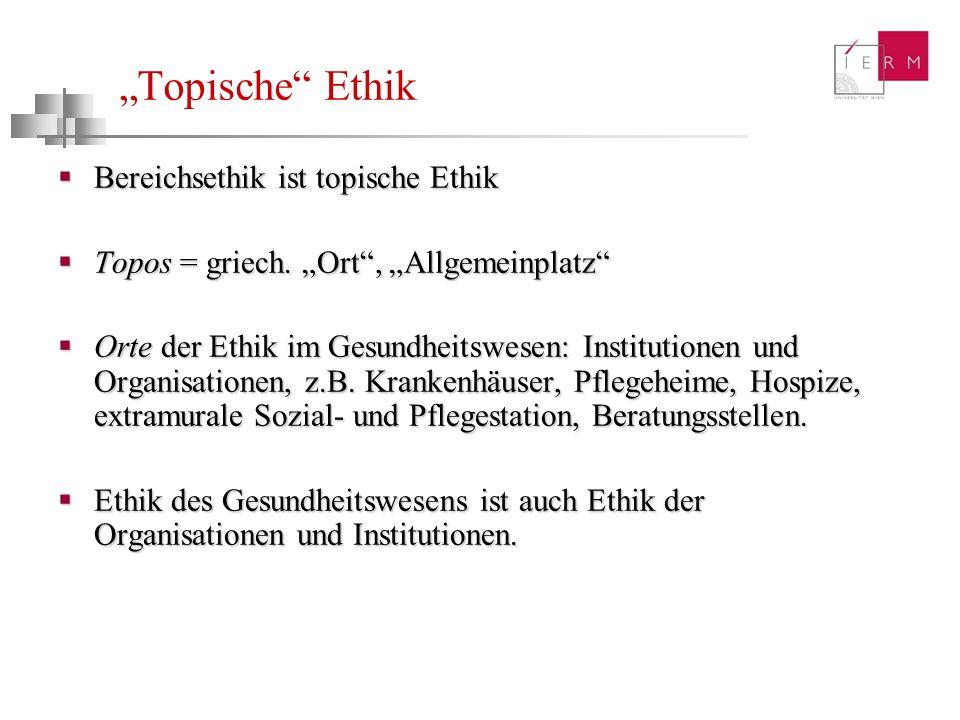 Topische Ethik Bereichsethik ist topische Ethik Bereichsethik ist topische Ethik Topos = griech. Ort, Allgemeinplatz Topos = griech. Ort, Allgemeinpla