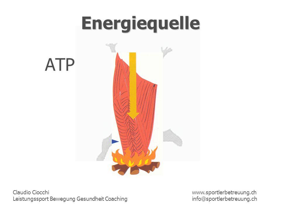 Claudio Ciocchi Leistungssport Bewegung Gesundheit Coaching www.sportlerbetreuung.ch info@sportlerbetreuung.ch Energiequelle ATP