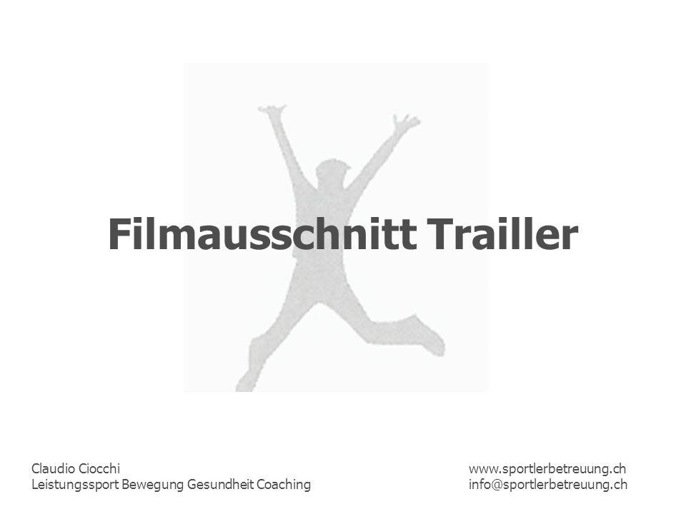 Claudio Ciocchi Leistungssport Bewegung Gesundheit Coaching www.sportlerbetreuung.ch info@sportlerbetreuung.ch Filmausschnitt Trailler