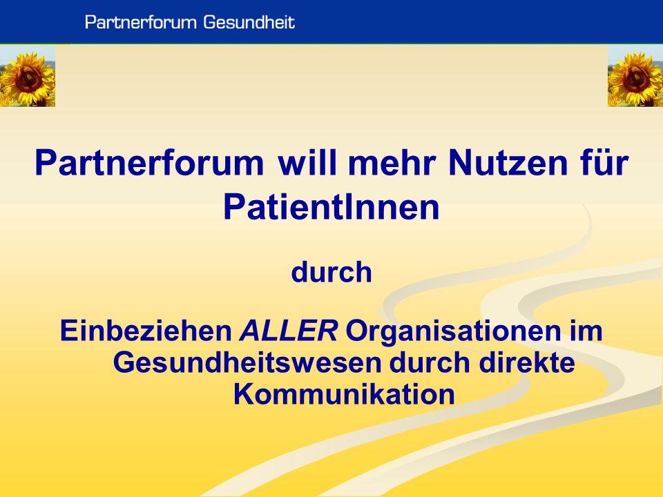 Das Partnerforum Gesundheit ist für uns … …besonders wichtig, da wir durch das, sich daraus ergebende Networking, oftmals von einer Selbsthilfegruppe zu einer Soforthilfegruppe mutieren Elisabeth Jäger - Adipositas Selbsthilfegruppen Österreich