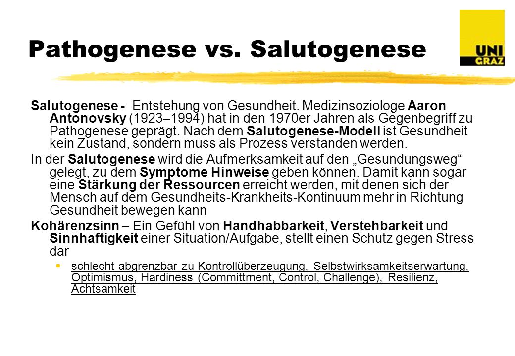 Pathogenese vs.Salutogenese Salutogenese - Entstehung von Gesundheit.