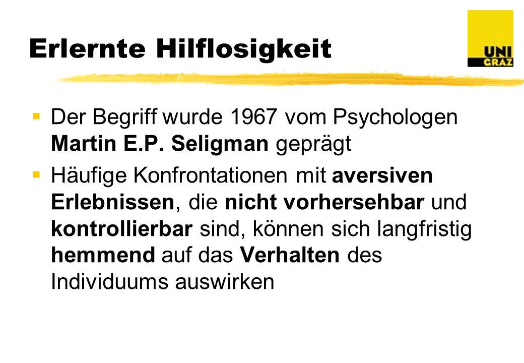 Erlernte Hilflosigkeit Der Begriff wurde 1967 vom Psychologen Martin E.P.