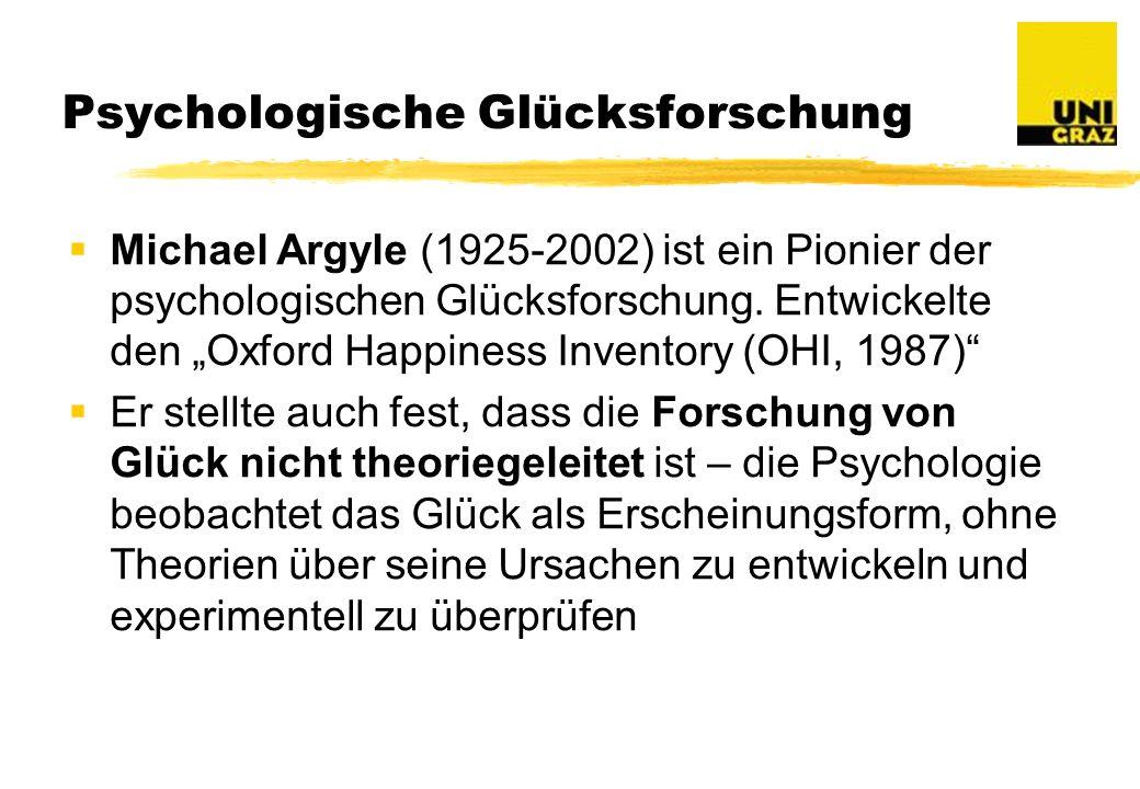 Psychologische Glücksforschung Michael Argyle (1925-2002) ist ein Pionier der psychologischen Glücksforschung.
