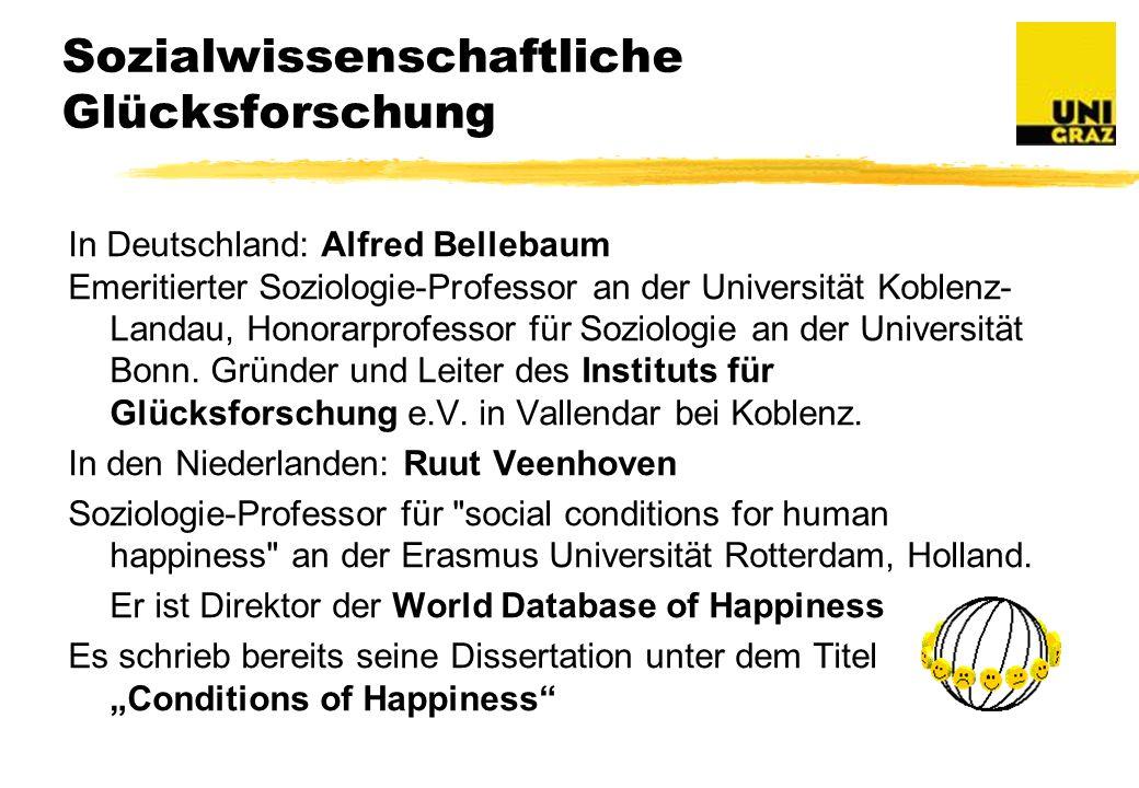 Sozialwissenschaftliche Glücksforschung In Deutschland: Alfred Bellebaum Emeritierter Soziologie-Professor an der Universität Koblenz- Landau, Honorarprofessor für Soziologie an der Universität Bonn.