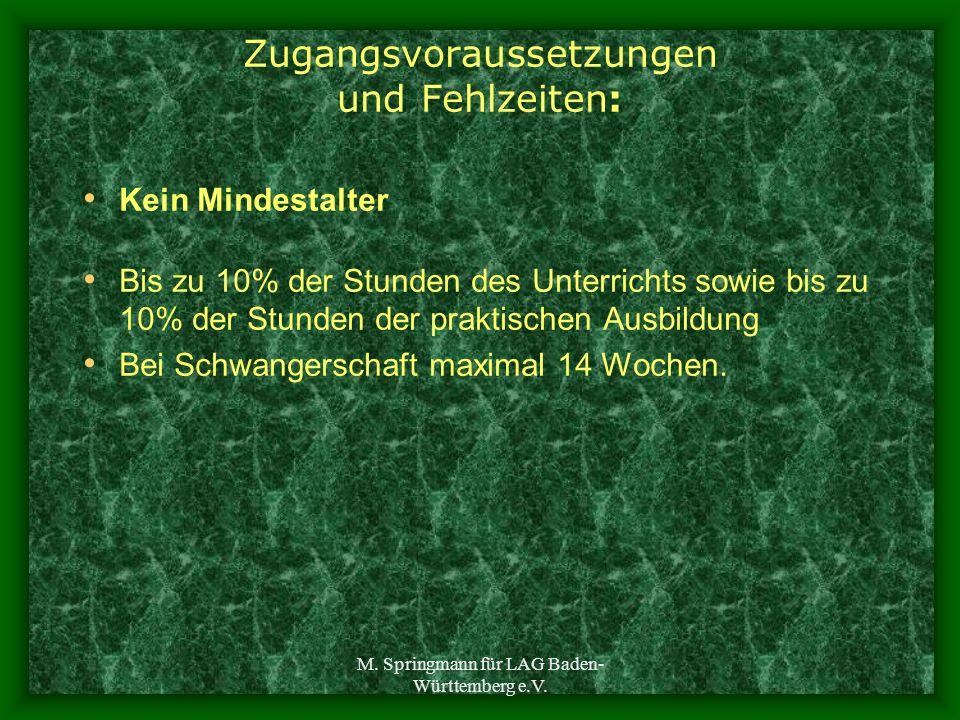 M. Springmann für LAG Baden- Württemberg e.V. Zugangsvoraussetzungen und Fehlzeiten: Kein Mindestalter Bis zu 10% der Stunden des Unterrichts sowie bi