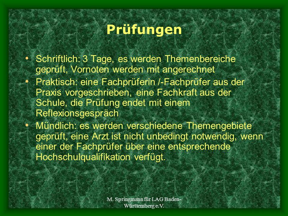 M. Springmann für LAG Baden- Württemberg e.V. Prüfungen Schriftlich: 3 Tage, es werden Themenbereiche geprüft, Vornoten werden mit angerechnet Praktis
