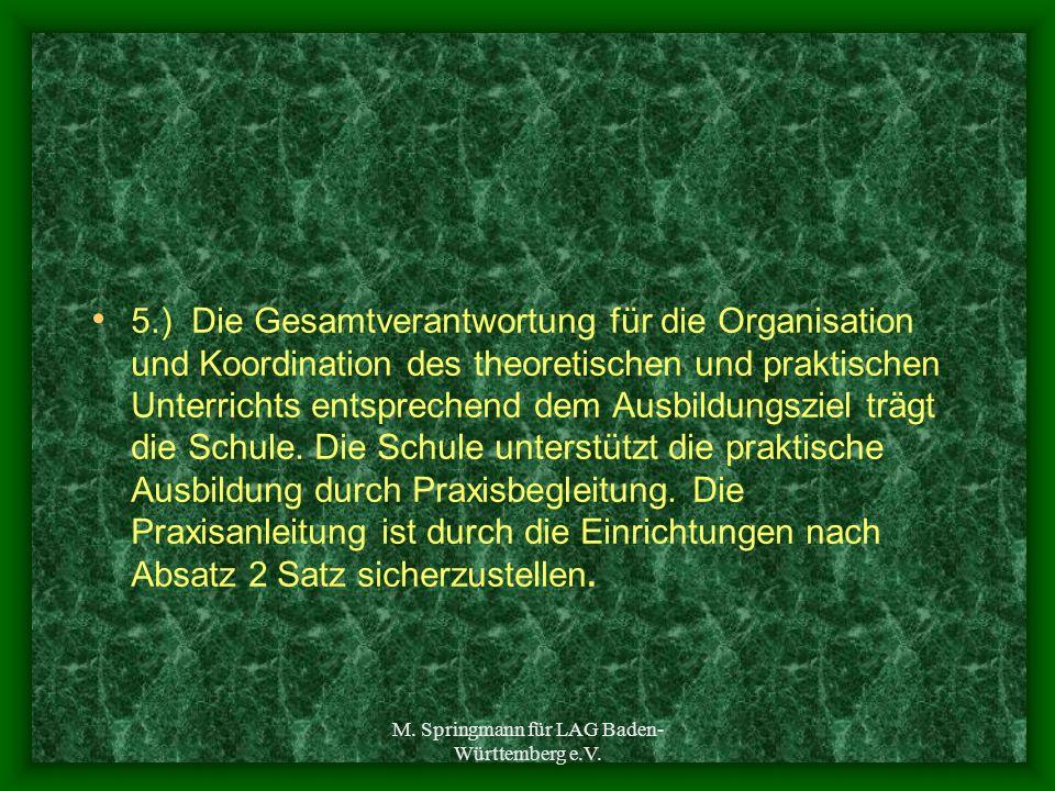 M. Springmann für LAG Baden- Württemberg e.V. 5.) Die Gesamtverantwortung für die Organisation und Koordination des theoretischen und praktischen Unte