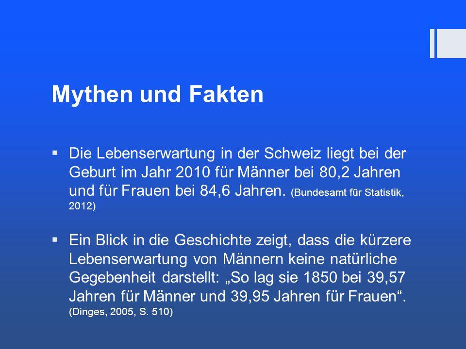 Mythen und Fakten Die Lebenserwartung in der Schweiz liegt bei der Geburt im Jahr 2010 für Männer bei 80,2 Jahren und für Frauen bei 84,6 Jahren. (Bun