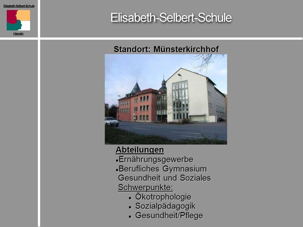Standort: Münsterkirchhof Abteilungen Ernährungsgewerbe Ernährungsgewerbe Berufliches Gymnasium Berufliches Gymnasium Gesundheit und Soziales Gesundhe