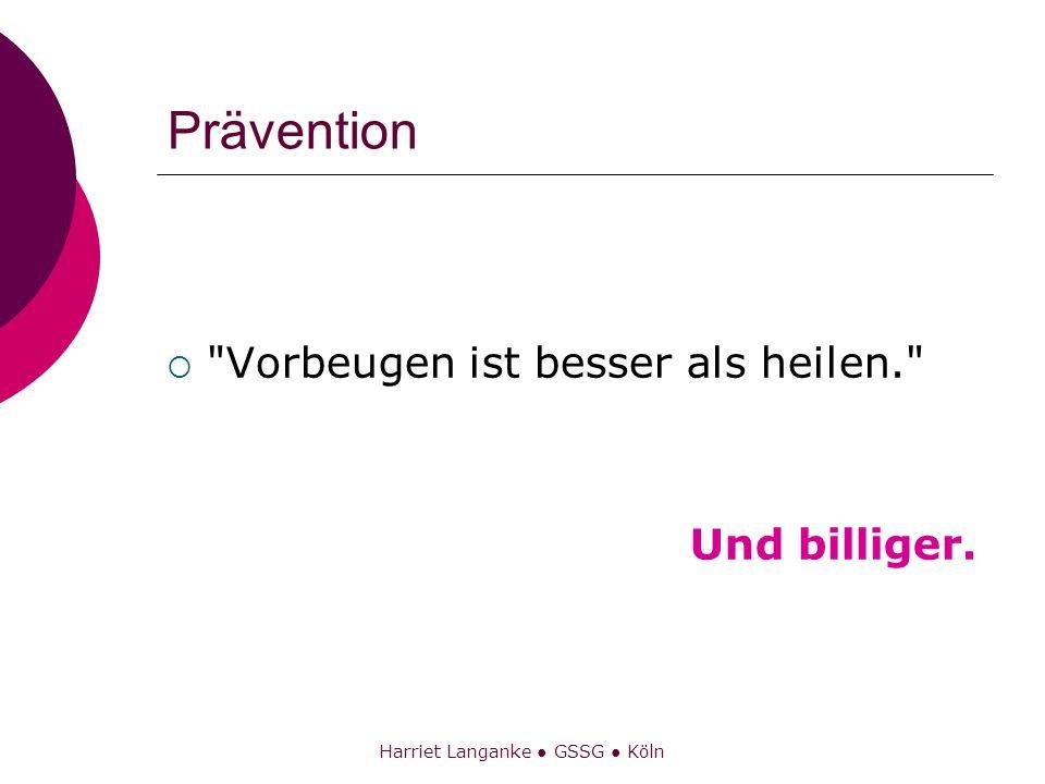 Harriet Langanke GSSG Köln Prävention
