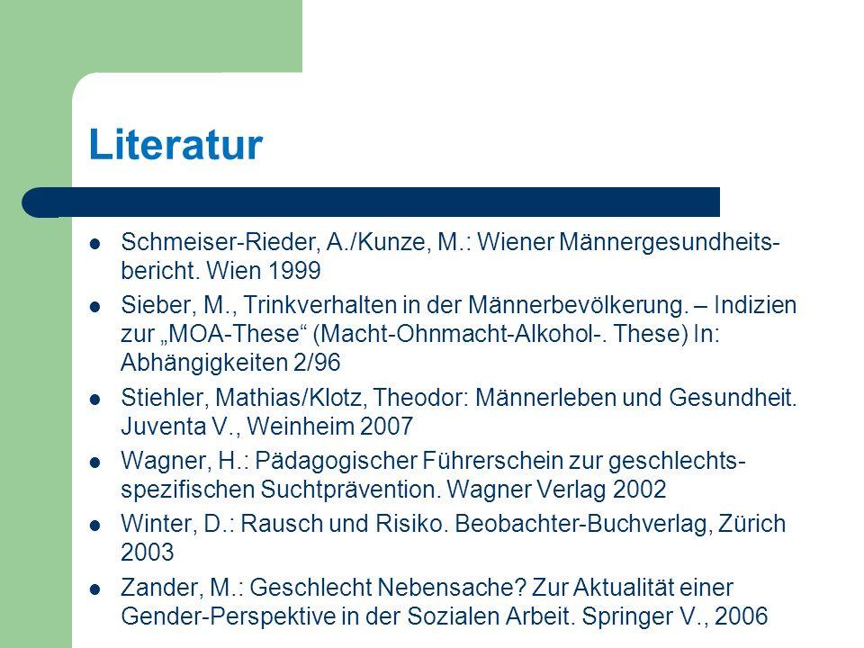 Literatur Schmeiser-Rieder, A./Kunze, M.: Wiener Männergesundheits- bericht.