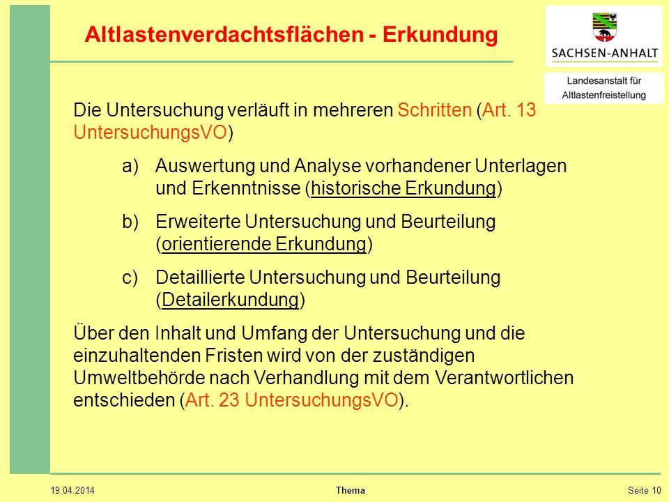19.04.2014 ThemaSeite 10 Altlastenverdachtsflächen - Erkundung Die Untersuchung verläuft in mehreren Schritten (Art.