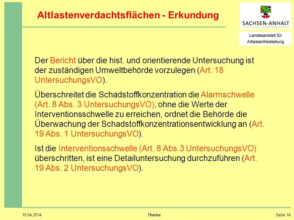 19.04.2014 ThemaSeite 14 Altlastenverdachtsflächen - Erkundung Der Bericht über die hist.