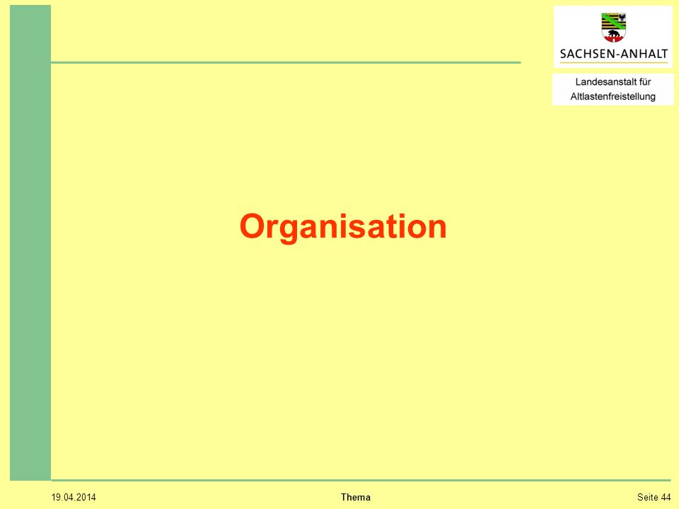 19.04.2014 ThemaSeite 44 Organisation
