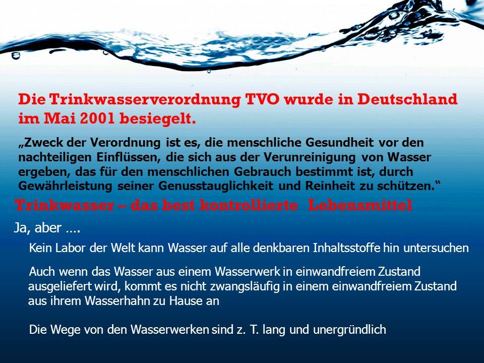 Trinkwasser – das best kontrollierte Lebensmittel Ja, aber …. Kein Labor der Welt kann Wasser auf alle denkbaren Inhaltsstoffe hin untersuchen Auch we