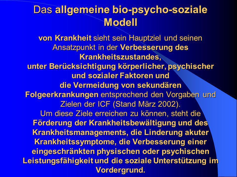 Das allgemeine bio-psycho-soziale Modell von Krankheit sieht sein Hauptziel und seinen Ansatzpunkt in der Verbesserung des Krankheitszustandes, unter