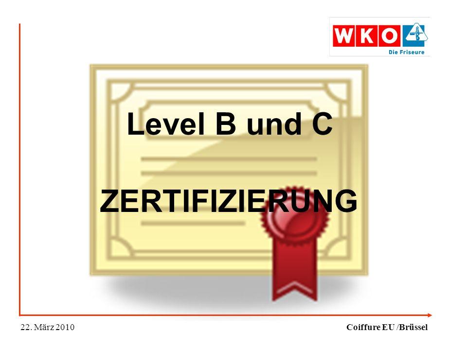 22. März 2010Coiffure EU /Brüssel Level B und C ZERTIFIZIERUNG