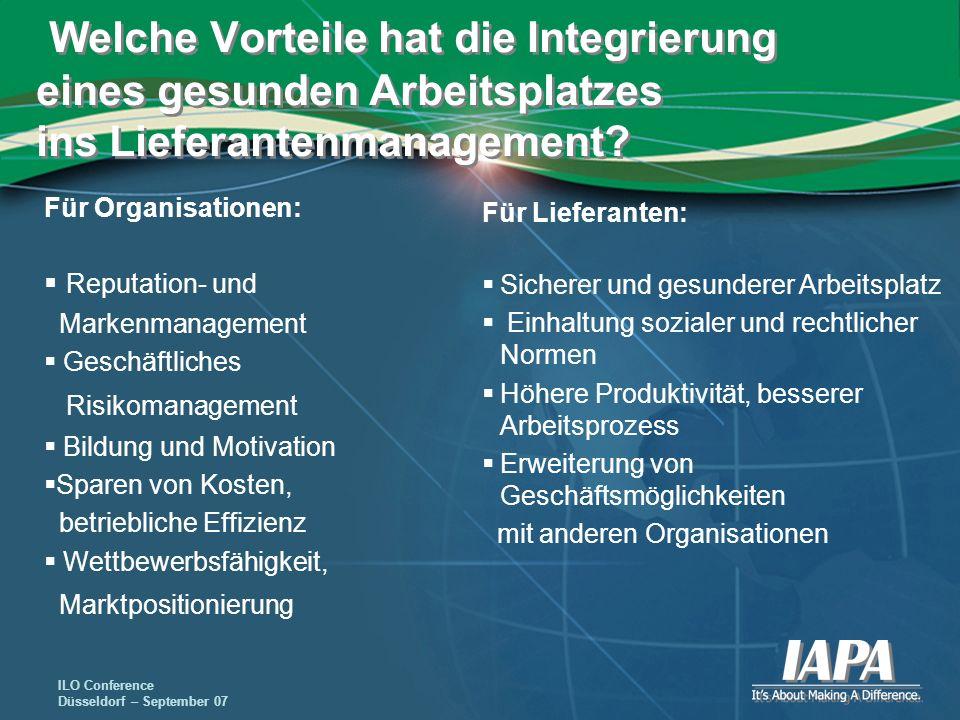ILO Conference Düsseldorf – September 07 Welche Vorteile hat die Integrierung eines gesunden Arbeitsplatzes ins Lieferantenmanagement? Für Lieferanten