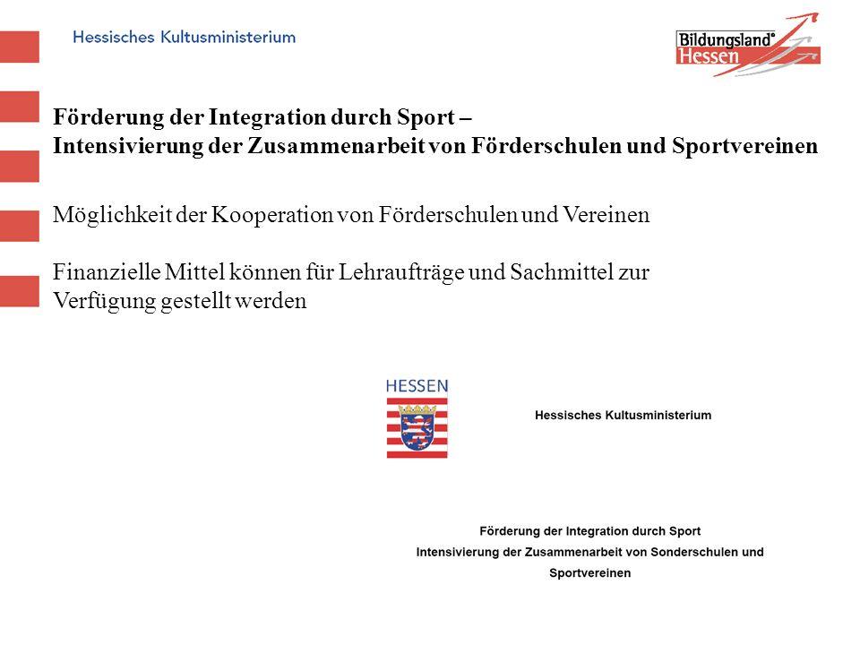 Förderung der Integration durch Sport – Intensivierung der Zusammenarbeit von Förderschulen und Sportvereinen Möglichkeit der Kooperation von Fördersc