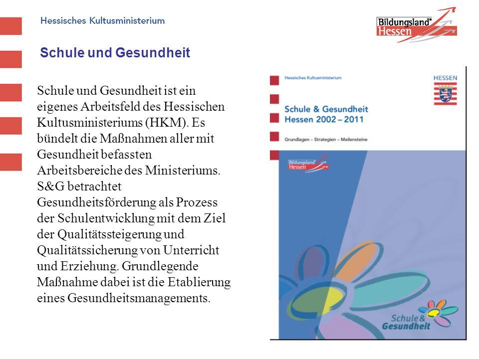 Schule und Gesundheit ist ein eigenes Arbeitsfeld des Hessischen Kultusministeriums (HKM). Es bündelt die Maßnahmen aller mit Gesundheit befassten Arb
